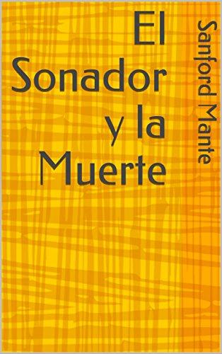 El Sonador y la Muerte (Spanish Edition) by [Mante, Sanford]