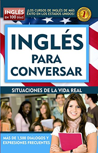 Inglés en 100 días - Inglés para conversar (Spanish Edition)