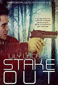 Stake-Out (Paranormal Detectives Series Book 1) by [Luchesi, Lily]
