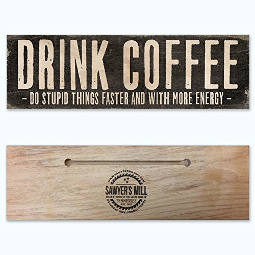 drink-coffee-do-stupid-things-faster-and-with-more-energy-handmade-wood-block-sign-for-home-or-offic