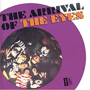 The Arrival Of The Eyes: Complete Recordings