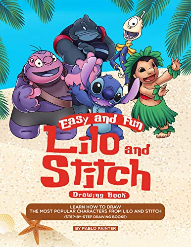 Easy and Fun Lilo and Stitch Drawing Book: Learn How to Draw the Most Popular Characters from Lilo and Stitch (Step-by-Step Drawing Books) (English Edition)