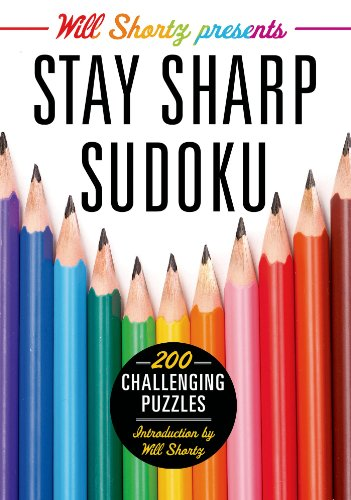 Will Shortz Presents Stay Sharp Sudoku: 200 Challenging Puzzles (Challenging Sudoku)