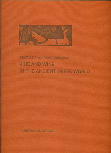 Vine and Wine in the Ancient Greek World (Ancient Vines)