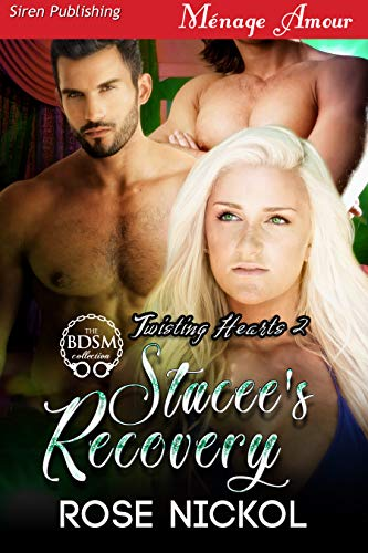 - Stacee's Recovery [Twisting Hearts 2] (Siren Publishing Menage Amour)