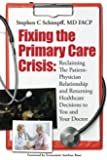 Fixing the Primary Care Crisis: Reclaiming the Patient-Doctor Relationship and Returning Healthcare Decisions to You and Your Doctor