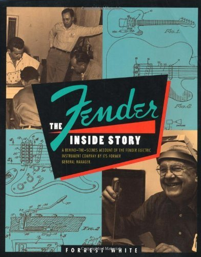 Fender: The Inside Story by Forrest White (1994-04-29) ()