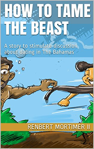 Amazon how to tame the beast a story to stimulate discussions how to tame the beast a story to stimulate discussions about dating in the bahamas fandeluxe Gallery