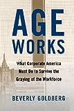 Age Works, Beverly Goldberg, 0743242610