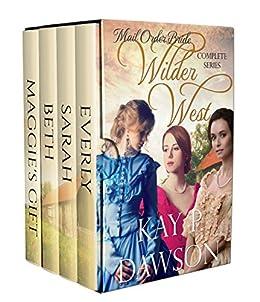Mail Order Bride Box Set - Wilder West Series (Clean, Historical Western Romance) by [Dawson, Kay P.]