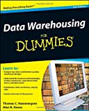 Data Warehousing for Dummies, Alan R. Simon and Thomas C. Hammergren, 0470407476
