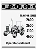 STEP-BY-STEP FORD TRACTOR 2600, 3600, 4100, 4600 OWNERS INSTRUCTION , SERVICE & OPERATOR'S MAINTENANCE MANUAL 1975 1976 1977 1978 1979 1980 1981