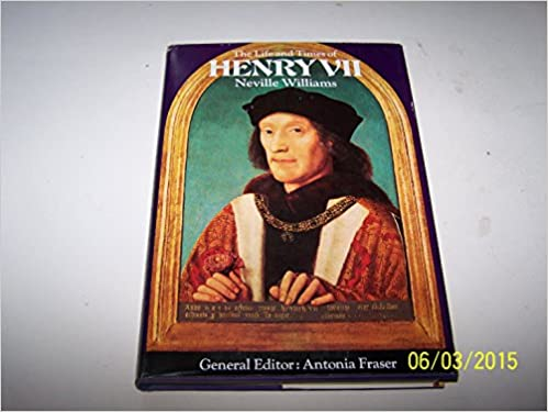 The life and times of Henry VII