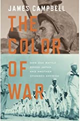 The Color of War: How One Battle Broke Japan and Another Changed America Kindle Edition