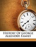 History of George Allender Family, E., Willis, E A, 1172137552