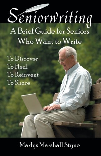 Seniorwriting: A Brief Guide for Seniors Who Want to Write