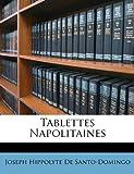 Tablettes Napolitaines, Joseph Hippolyte De Santo-Domingo, 1147494754