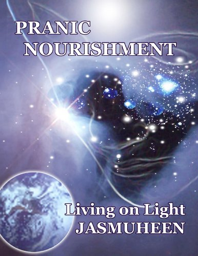 PRANIC NOURISHMENT - Nutrition for the New Millennium (Living on Light) (Divine Nutrition Series Book 1)