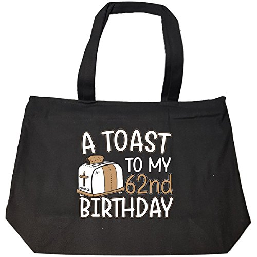 A Toast To My 62nd Birthday Funny Gift Idea For 62 Year Old - Tote Bag With Zip