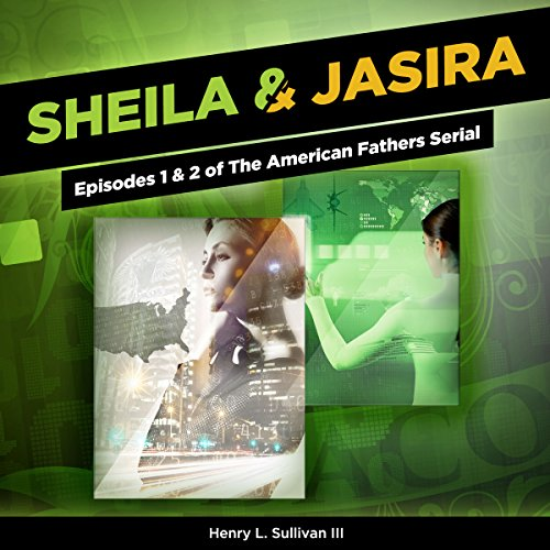 Sheila & Jasira: Episodes 1 & 2 of The American Fathers Serial