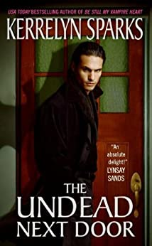 The Undead Next Door (Love at Stake, Book 4) by [Sparks, Kerrelyn]