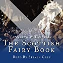 The Scottish Fairy Book: Collection Audiobook by Elizabeth W Grierson Narrated by Steven Cree