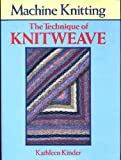 Machine Knitting: Technique of Knitweave