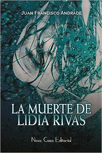 La muerte de Lidia Rivas, Ramón Castillo 03 – Juan Francisco Andrade Bellido  51ZdTDBjSOL._SX331_BO1,204,203,200_
