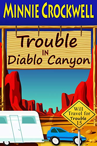 Trouble in Diablo Canyon (Will Travel for Trouble Book 15) by [Crockwell, Minnie]