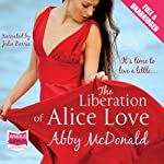 The Liberation of Alice Love | Abby McDonald