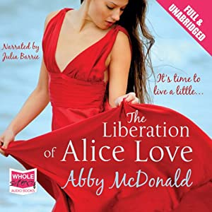 The Liberation of Alice Love Audiobook
