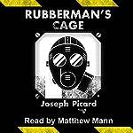 Rubberman's Cage | Joseph Picard