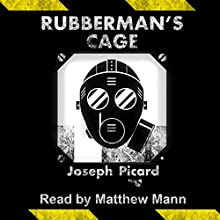 Rubberman's Cage Audiobook by Joseph Picard Narrated by Matthew Mann