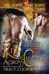 Kiss Across Chains: A Vampire Time Travel Menage Romance Novel (Kiss Across Time Series Book 3)
