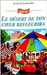 Le désert de ton coeur refleurira par Susie De la Rosière