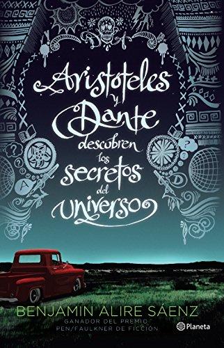 Aristóteles y Dante descubren los secretos del universo (Spanish Edition) by [Saenz,