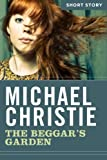 The Beggar's Garden by Michael Christie front cover