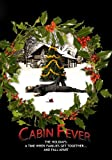 Cabin Fever (Institutional Use)