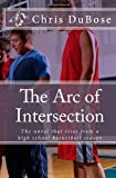 The Arc of Intersection, Chris DuBose, 1453778144