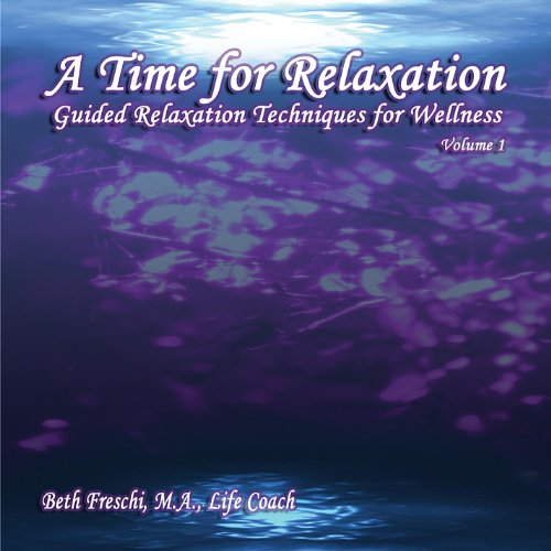 A Time for Relaxation, Vol. 1:...