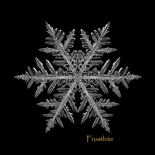 - Frostbite