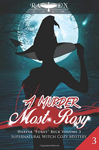 "Download A Murder Most Rosy: Supernatural Witch Cozy Mystery (Harper ""Foxxy"" Beck Series) (Volume 3) pdf"