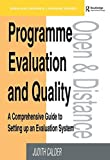 img - for Programme Evaluation and Quality: A Comprehensive Guide to Setting Up an Evaluation System (Open & Distance Learning) by Calder Judith (1994-01-01) book / textbook / text book