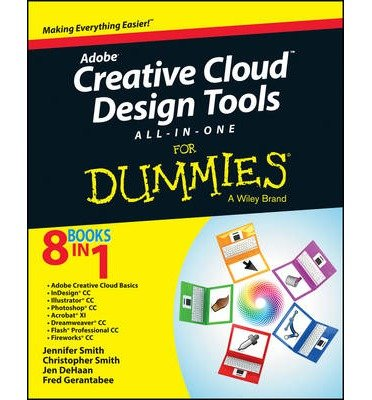 Read Online Adobe Creative Cloud Design Tools All-in-One For Dummies (For Dummies) (Paperback) - Common PDF