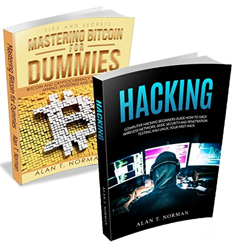 Hacking and Bitcoin 2 Books Bundle: Mastering Bitcoin and Hacking for Dummies (Bitcoin Buy, Mining and Investing, Penetration Testing, Kali Linux)
