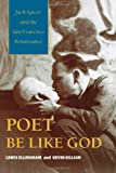 Poet Be Like God: Jack Spicer and the San Francisco Renaissance