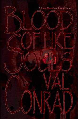 The killer's goal – to prove that not only will Julie kill again, but that she will enjoy it as much as he does…Blood of Like Souls by Val Conrad