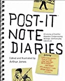Post-it Note Diaries: 20 Stories of Youthful Abandon, Embarrassing Mishaps, and Everyday Adventure, , 0452296978