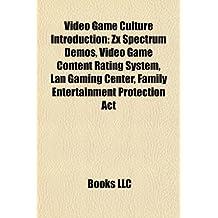Video Game Culture Introduction ZX Spectrum Demos Team Liquid Fnatic LAN Gaming