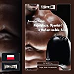 Najwiekszy: Opowiesc o Muhammedzie Alim | Przemyslaw Slowinski